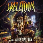 SKELETOON - They Never Say Die
